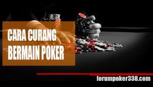 Ini dia, Teknik Curang Bermain Poker
