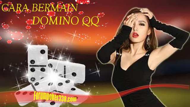 Cara Bermain Game Domino QQ