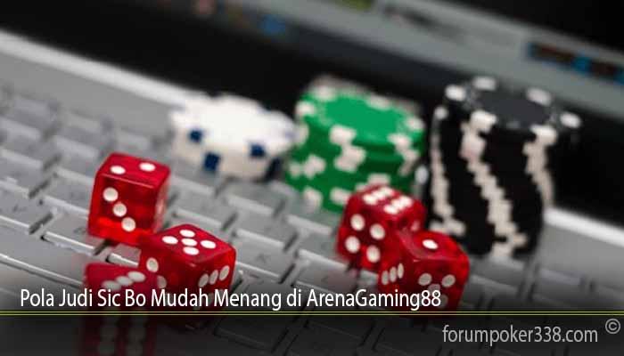 Pola Judi Sic Bo Mudah Menang di ArenaGaming88